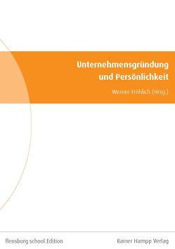 Unternehmensgründung und Persönlichkeit von Fröhlich,  Werner