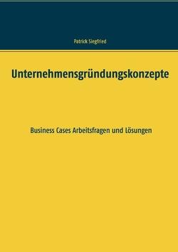 Unternehmensgründungskonzepte von Siegfried,  Patrick