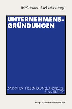 Unternehmensgründungen von Heinze,  Rolf G., Schulte,  Frank