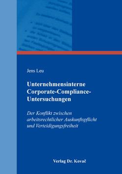 Unternehmensinterne Corporate-Compliance-Untersuchungen von Leu,  Jens