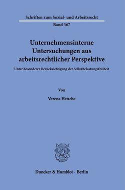 Unternehmensinterne Untersuchungen aus arbeitsrechtlicher Perspektive. von Hettche,  Verena