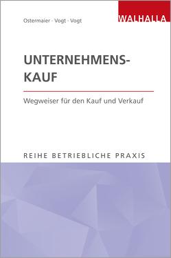 Unternehmenskauf von Ostermaier,  Dr. Christian, Vogt,  Dr. Wilhelm, Vogt,  Sylvia