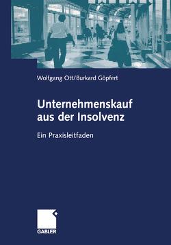 Unternehmenskauf aus der Insolvenz von Göpfert,  Burkard, Ott,  Wolfgang