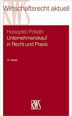 Unternehmenskauf in Recht und Praxis von Holzapfel,  Hans-Joachim, Pöllath,  Reinhard