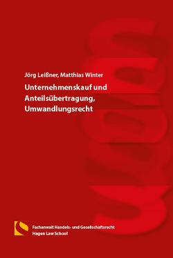 Unternehmenskauf und Anteilsübertragung, Umwandlungsrecht von Leißner,  Jörg, Winter,  Matthias