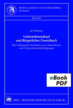 Unternehmenskauf und Bürgerliches Gesetzbuch von Thiessen,  Jan