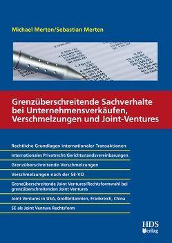 Grenzüberschreitende Sachverhalte bei Unternehmensverkäufen, Verschmelzungen und Joint-Ventures von Merten ,  Michael, Merten,  Sebastian