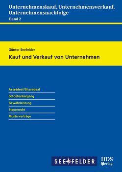 Unternehmenskauf, Unternehmensverkauf, Unternehmensnachfolge / Kauf und Verkauf von Unternehmen von Seefelder,  Günter