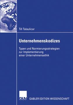 Unternehmenskodizes von Talaulicar,  Till, Werder,  Prof. Dr. Axel v.