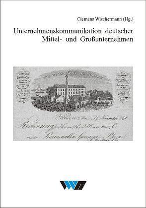 Unternehmenskommunikation deutscher Mittel- und Großunternehmen von Nieberding,  Anne, Stücker,  Britta, Wischermann,  Clemens
