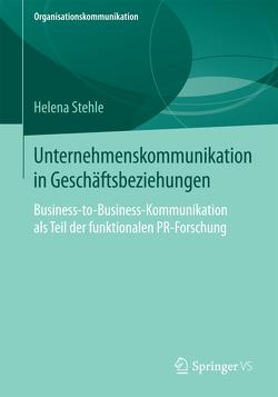 Unternehmenskommunikation in Geschäftsbeziehungen von Stehle,  Helena
