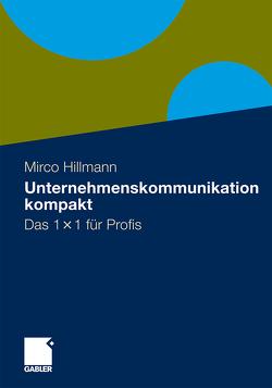 Unternehmenskommunikation kompakt von Hillmann,  Mirco