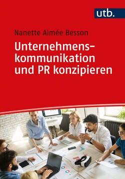 Unternehmenskommunikation und PR konzipieren von Besson,  Nanette