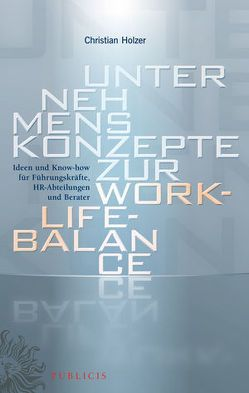 Unternehmenskonzepte zur Work-Life-Balance von Holzer,  Christian