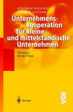 Unternehmenskooperation für kleine und mittelständische Unternehmen von Killich,  Stephan, Luczak,  Holger