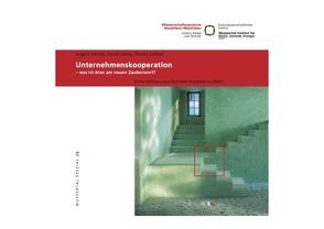 Unternehmenskooperation – was ist dran am neuen Zauberwort? von Liedtke,  Christa, Salzig,  Daniel, Schilde,  Angela
