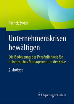 Unternehmenskrisen bewältigen von Zwick,  Patrick