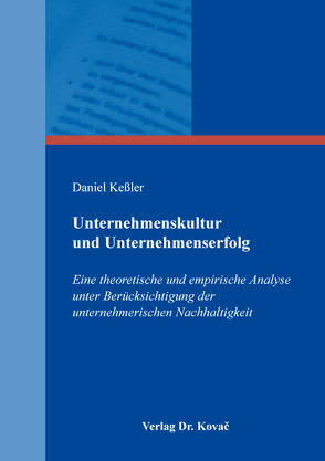 Unternehmenskultur und Unternehmenserfolg von Kessler,  Daniel