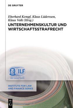 Unternehmenskultur und Wirtschaftsstrafrecht von Kempf,  Eberhard, Lüderssen,  Klaus, Volk,  Klaus