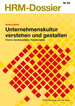 Unternehmenskultur verstehen und gestalten von Müller,  Richard