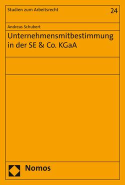 Unternehmensmitbestimmung in der SE & Co. KGaA von Schubert,  Andreas