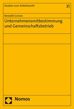 Unternehmensmitbestimmung und Gemeinschaftsbetrieb von Greiwe,  Benedikt