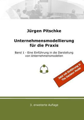 Unternehmensmodellierung für die Praxis von Pitschke,  Jürgen