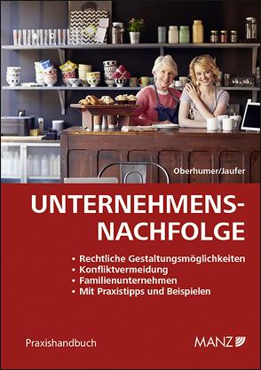Unternehmensnachfolge von Jaufer,  Clemens, Oberhumer,  Gerold