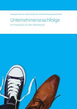 Unternehmensnachfolge. Ein Praxisbuch für den Mittelstand von Fink,  Thomas, Herfurth,  Ulrich, Weil,  Jost