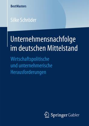 Unternehmensnachfolge im deutschen Mittelstand von Schröder,  Silke