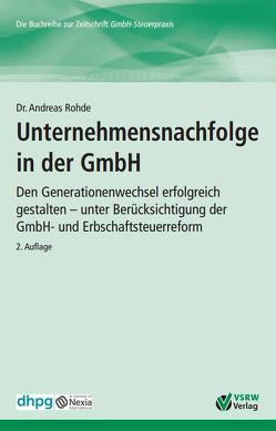 Unternehmensnachfolge in der GmbH 2. Auflage von Rohde,  Dr. Andreas