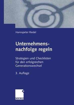 Unternehmensnachfolge regeln von Riedel,  Hannspeter