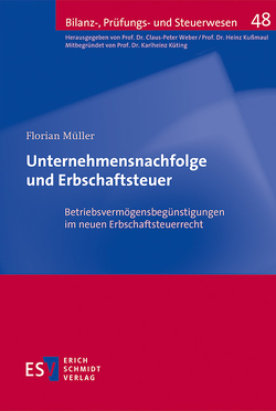 Unternehmensnachfolge und Erbschaftsteuer von Müller,  Florian