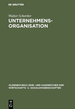 Unternehmensorganisation von Schertler,  Walter