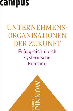 Unternehmensorganisationen der Zukunft von Pinnow,  Daniel F