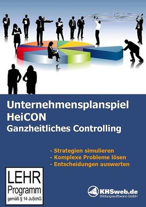 Unternehmensplanspiel HeiCON Ganzheitliches Controlling von Ballin,  Dieter, Espe,  Clemens, Steinhübel,  Volker