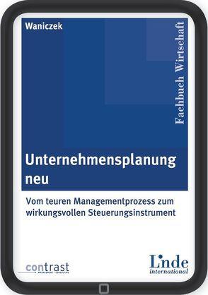 Unternehmensplanung neu von Waniczek,  Mirko