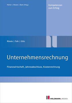 Unternehmensrechnung von Falk,  Franz, Goetz,  Michael, Rössle,  Werner