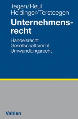 Unternehmensrecht von Heidinger,  Andreas, Reul,  Adolf, Tegen,  Thomas, Tersteegen,  Jens