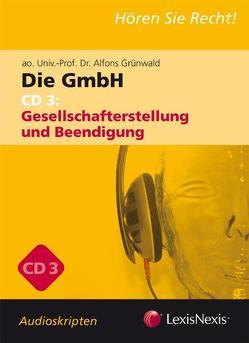 Unternehmensrecht – Die GmbH 3 – Audioskriptum von Grünwald,  Alfons, Loew-Cadonna,  Martin