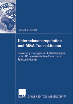 Unternehmensreputation und M&A-Transaktionen von Loefert,  Christian, Wimmer,  Prof. Dr. Rudi