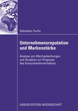 Unternehmensreputation und Markenstärke von Fuchs,  Sebastian, Schwaiger,  Prof. Dr. Manfred