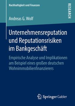 Unternehmensreputation und Reputationsrisiken im Bankgeschäft von Wolf,  Andreas G.