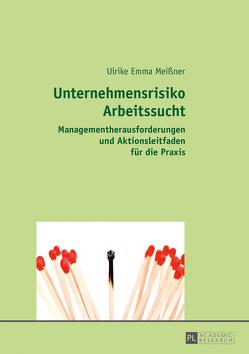Unternehmensrisiko Arbeitssucht von Meißner,  Ulrike Emma
