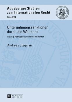 Unternehmenssanktionen durch die Weltbank von Stegmann,  Andreas