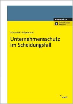 Unternehmensschutz im Scheidungsfall von Bögemann,  Anne Kathrin, Schneider,  Thomas Christoph