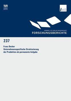 Unternehmensspezifische Strukturierung der Produktion als permanente Aufgabe von Decker,  Franz