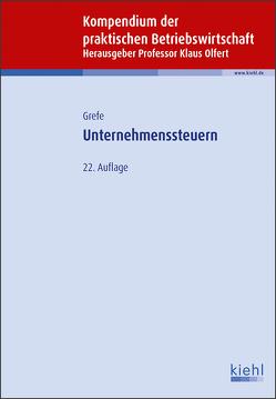Unternehmenssteuern von Grefe,  Cord, Olfert,  Klaus