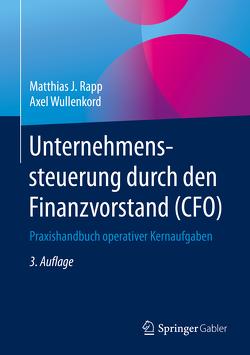 Unternehmenssteuerung durch den Finanzvorstand (CFO) von Rapp,  Matthias J., Wullenkord,  Axel