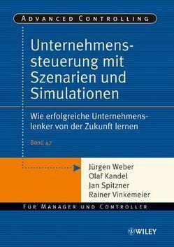 Unternehmenssteuerung mit Szenarien und Simulationen von Kandel,  Olaf, Spitzner,  Jan, Vinkemeier,  Rainer, Weber,  Juergen